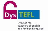 DysTEFL Dyslexia for Teachers of English as a Foreign Language